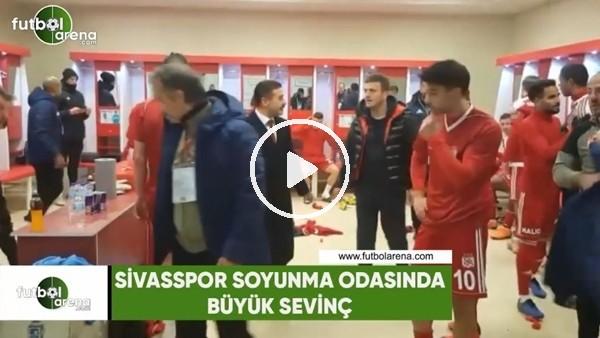 'Sivasspor soyunma odasında büyük sevinç
