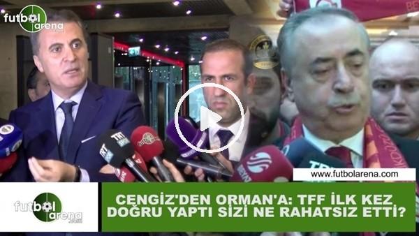 """'Mustafa Cengiz'den Fikret Orman'a: """"TFF ilk kez doğru yaptı sizi ne rahatsız etti?"""""""
