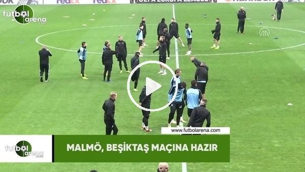 'Malmö, Beşiktaş maçına hazır