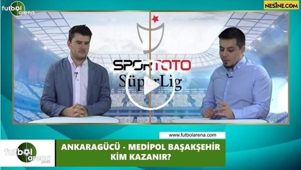 'Ankaragücü - Medipol Başakşehir maçını kim kazanır?