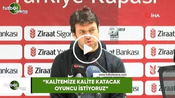 """'Cihat Arslan: """"Kalitemize kalite katacak oyuncu istiyoruz"""""""