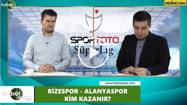 'Çaykur Rizespor - Aytemiz Alanyaspor maçını kim kazanır?