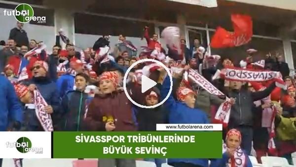 'Sivasspor tribünlerinde büyük sevinç
