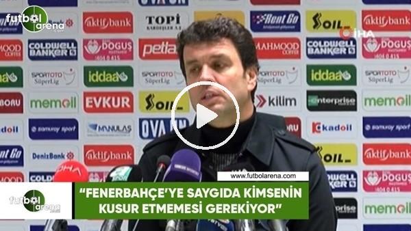 """'Cihat Arslan: """"Fenerbahçe'ye saygıda kimsenin kusur etmemesi gerekiyor"""""""