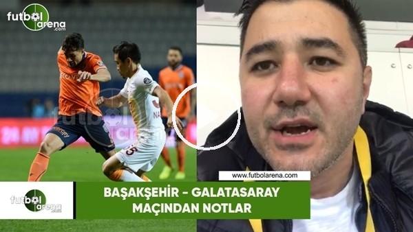'Başakşehir - Galatasaray maçından notlar