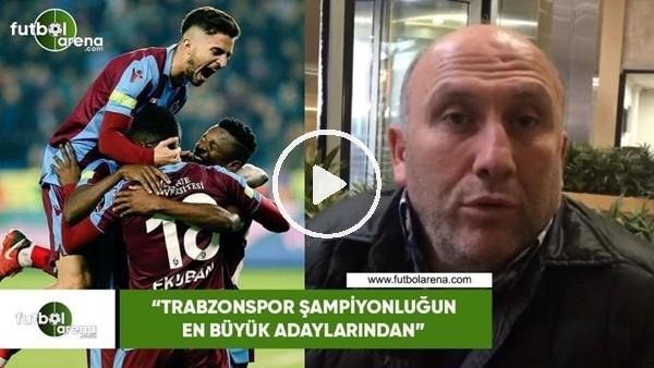 """'Hamdi Aslan: """"Trabzonspor şampiyonluğun en büyük adaylarından"""""""