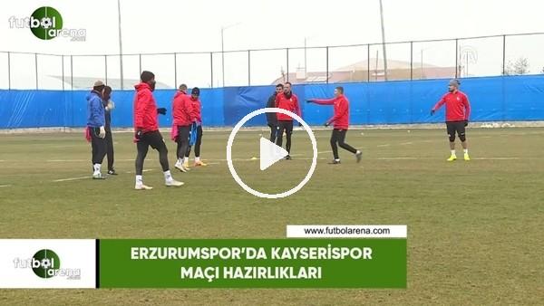 'Erzurumspor'da Kayserispor maçı hazırlıkları