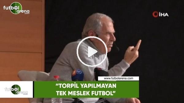 """'Mustafa Denizli: """"Torpil yapılmayan tek meslek futbol"""""""