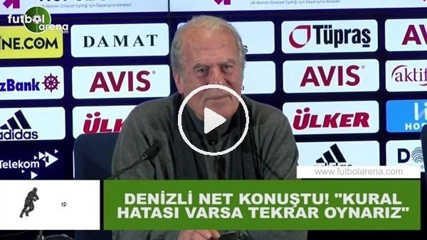 """'Mustafa Denizli net konuştu! """"Kural hatası varsa tekrar oynarız"""""""