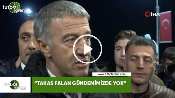 """Ahmet Ağaoğlu'ndan transfer iddialara cevap! """"Takas falan gündemimizde yok"""""""