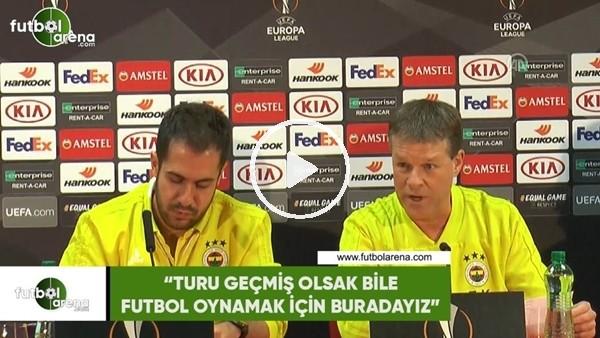 """'Erwin Koeman: """"Turu geçmiş olsak bile futbol oynamak için buradayız"""""""