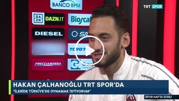 """'Hakan Çalhanoğlu: """"İleride Galatasaray'da oynamak istiyorum"""""""