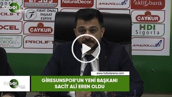 'Giresunspor'un yeni başkanı Sacit Ali Eren oldu