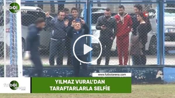 'Yılmaz Vural'dan taraftarlarla selfie