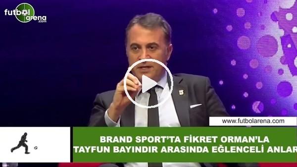 'Brand Sport'ta Fikret Orman ile Tayfun Bayındır arasında eğlenceli anlar