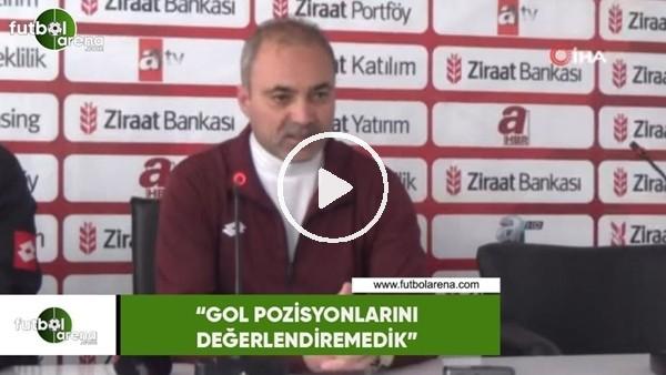 """'Erkan Sözeri: """"Gol pozisyonlarını değerlendiremedik"""""""