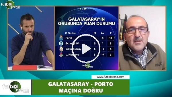 'FutbolArena TV'de Galatasaray - Porto maçı öncesi değerlendirmeler