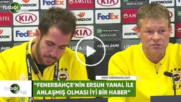"""'Koeman: """"Fenerbahçe'nin Ersun Yanal ile anlaşmış olması iyi bir haber"""""""