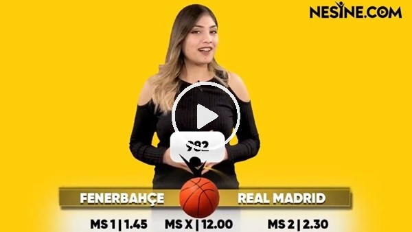 'Fenerbahçe - Real Madrid TEK MAÇ Nesine'de! TIKLA & OYNA