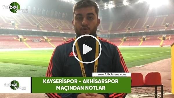 'Kayserispor - Akhisarspor maçından notlar