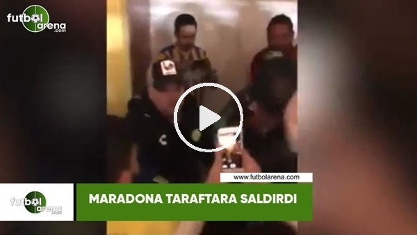 Maradona taraftara saldırdı