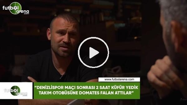 """'Serkan Balcı: """"Denizlispor maçı sonrası 2 saat küfür yedik, takım otobüsüne domates falan attılar"""""""