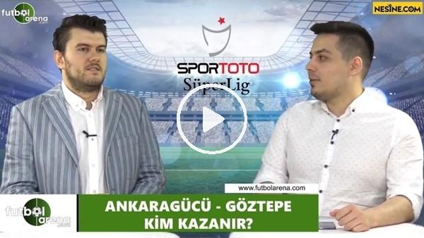 'Ankaragücü - Göztepe maçını kim kazanır?