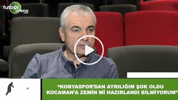 """'Rıza Çalımbay: """"Konyaspor'dan ayrılığım şok oldu, Aykut Kocaman'a zemin mi hazırlandı bilmiyorum"""""""
