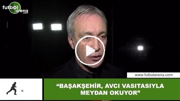 """'Önder Özen: """"Başakşehir, Abdullah Avcı vasıtasıyla meydan okuyor"""""""