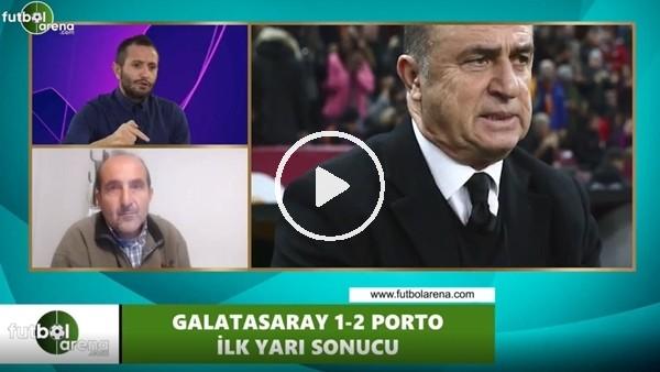 'FutbolArena TV'de Galatasaray - Porto devre arası yorumları