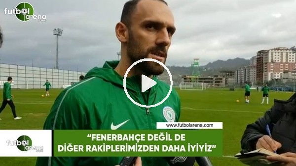 """'Vedat Muriqi: """"Fenerbahçe değil de diğer rakiplerimizden daha iyiyiz"""""""
