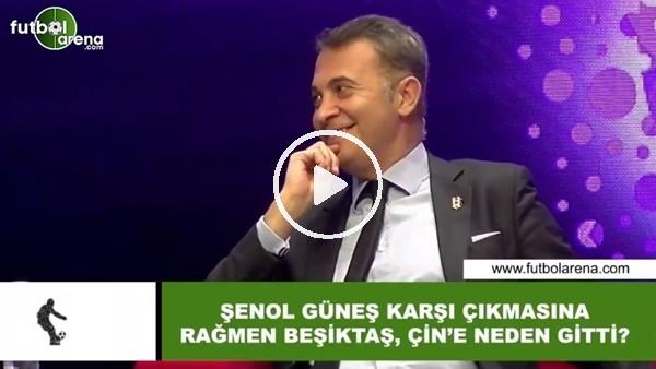 'Şenol Güneş karşı çıkmasına rağmen Beşiktaş, Çin'e neden gitmedi?