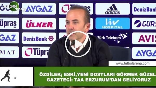 """'Mehmet Özdilek'ten basın toplantısında espri """"Eski ve yeni dostları görmek güzel"""""""