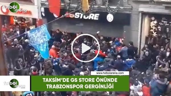 'Taksim'de GS Store önünde Trabzonspor gerginliği
