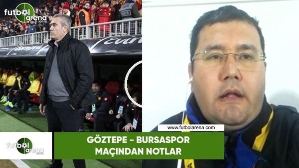 'Göztepe - Bursaspor maçından notlar