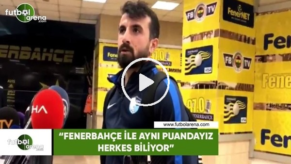 """'Erhan Çelenk: """"Fenerbahçe ile aynı puandayız, herkes biliyor"""""""