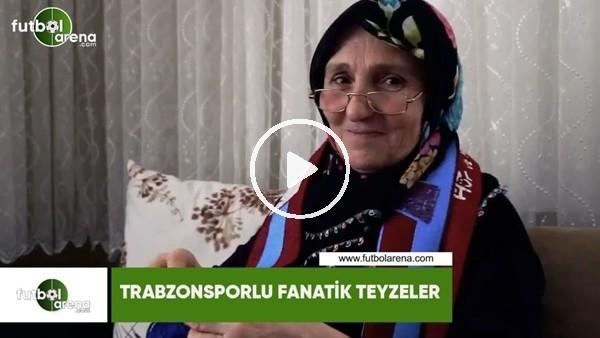 'Trabzonsporlu fanatik teyzeler