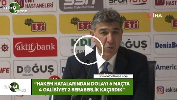 """'Sait Karafırtınalar: """"Hakem hatalarından dolayı 6 maçta 4 galibiyet 2 beraberlik kaçırdık"""""""