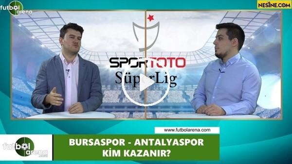 'Bursaspor - Antalyaspor maçını kim kazanır?