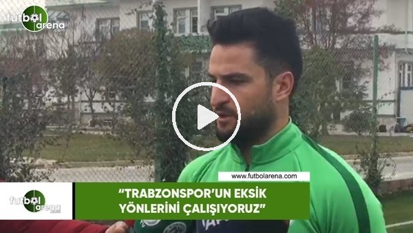 """'Ömer Ali Şahiner: """"Trabzonspor'un esksik yönlerini çalışıyoruz"""""""