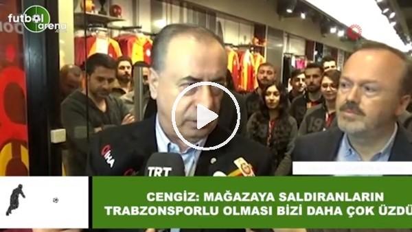 """'Mustafa Cengiz: """"Mağazaya saldıranların Trabzonsporlu olması bizi daha çok üzdü"""""""