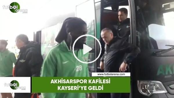 'Akhisarspor kafilesi Kayseri'ye geldi