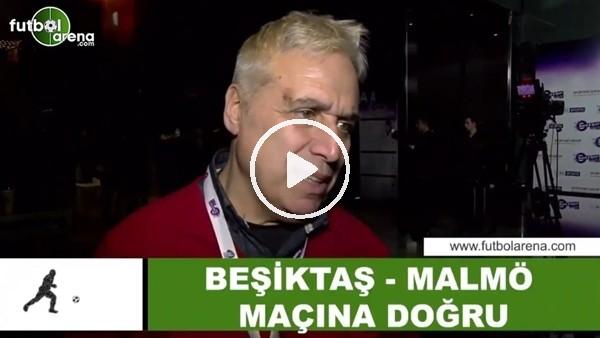 """'İsmail Er: """"Beşiktaş'ın Malmö karşısında şansı oldukça yüksek"""""""