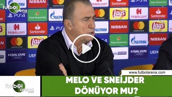 'Melo ve Sneijder dönüyor mu? Fatih Terim açıkladı...