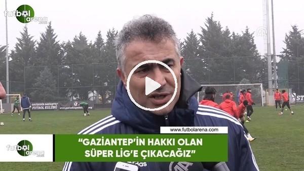 """'Mehmet Altıparmak: """"Gaziantep'in hakkı olan Süper Lig'in çıkacağız"""""""