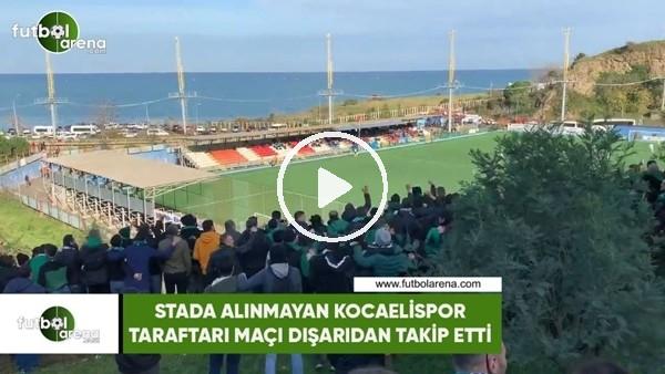 Stada alınmayan Kocaelispor taraftarı maçı dışarıdan takip etti