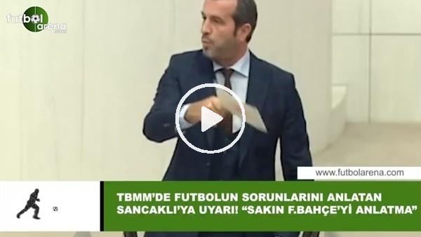 """'TBMM'de futbolun sorunlarını anlatan Sancaklı'ya uyarı! """"Sakın Fenerbahçe'yi anlatma"""""""