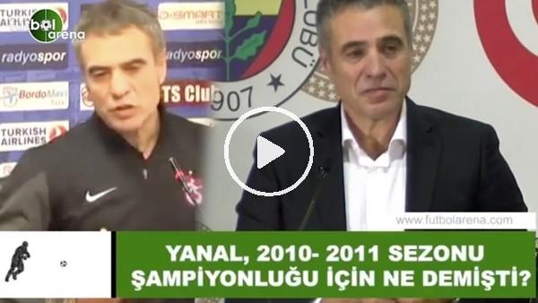 'Ersun Yanal, 2010-2011 şampiyonluğu için ne demişti?