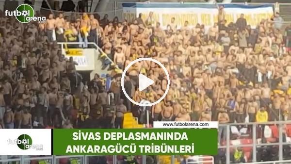 'Sivas deplasmanında Ankaragücü tribünleri