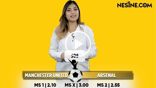 'Manchester United - Arsenal TEK MAÇ Nesine'de! TIKLA & OYNA